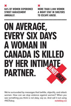 On average, every six days a woman in Canada is killed by her intimate partner. #NOTokay