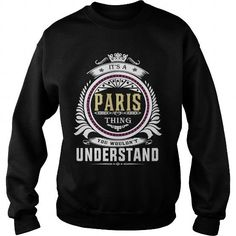paris  Its a paris Thing You Wouldnt Understand  T Shirt Hoodie Hoodies YearName Birthday