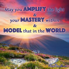 "Energetic Weather Advisory Quote for the day: May you amplify the light and your mastery within and model that in the world. www.cupsofconsciousness.com ""Like"" and Follow my Facebook page for the latest info: https://www.facebook.com/CupsOfConsciousness/ #mindfulness #consciousness #meditation #quote #tranquility #PositiveQuotes #healing"