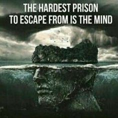 The prison hardest to escape from. is it my own mind, the minds of others? them all are inside someone's ultimate mind, like all Mahabharata world came from the mind of Vyasa. Life Quotes Love, Wisdom Quotes, Great Quotes, Me Quotes, Motivational Quotes, Inspirational Quotes, Emotion, Lectures, True Words
