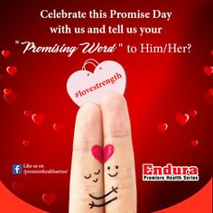 """Endura Premiere Health Series - Celebrate this Promise Day with us and tell us your """"Promising Word"""" to Him/Her? #lovestrength  #WheyProtein #ProteinPowder #BodybuildingSupplements #IndianBodybuildingSupplements #Protein #EnduraPremiereHealthSeries"""