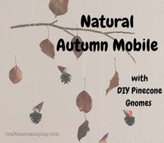 Natural+Autumn+Mobile+with+DIY+Pinecone+Gnomes