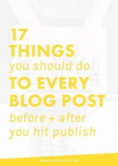17 Things You Should Do to Every Blog Post Before + After You Hit Publish   If you want to grow your blog, but you're a little stumped on how to actually create high-quality blog posts or how to market your blog, then this post is for you! It includes 17 tips for bloggers, which will help your work be seen by more people -- woohoo! Click through to check out all the tips.