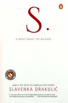 S.: A Novel about the Balkans by Slavenka Drakulic. $12.99. Publisher: Penguin Books (January 1, 2001). Author: Slavenka Drakulic. 224 pages