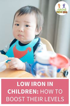 Low Iron In Children - How To Boost Their Levels -