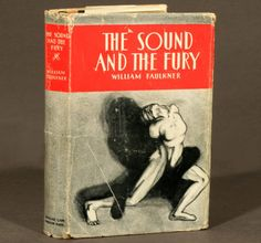 1st ed., The Sound and the Fury, by William Faulkner. Jonathan Cape and Harrison Smith, New York, 1929