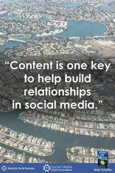 """""""Content is One Key to Help Build Relationships in Social Media"""" ~ @NealSchaffer #quotes #socialmedia #socialmediaquotes"""