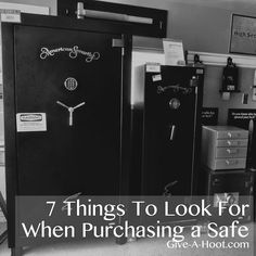 7 Things To Look For When Purchasing a Safe