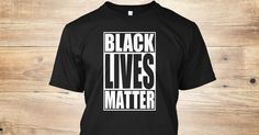 Black Lives Matter T-shirts and Hoodies for Women and Men. #protest #NoJusticeNoPeace