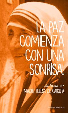 """""""La Paz comienza con una sonrisa.""""  — Madre Teresa de Calcuta (1910-1997)"""