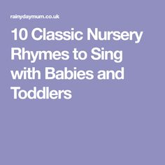 10 Classic Nursery Rhymes to Sing with Babies and Toddlers