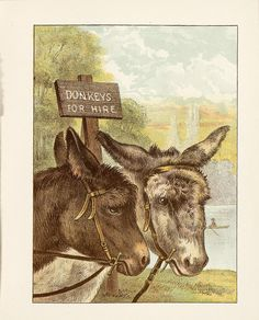 Donkeys For Hire [page 45 from Bright Jewels for Little People - Copyrighted by L. Protest Art, Down On The Farm, Political Figures, Postcard Size, Little People, Fairy Tales, Art Projects, Moose Art, Creatures
