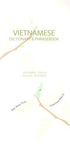 Vietnamese-English/English-Vietnamese Dictionary & Phrasebook by Bac Hoai Tran and Courtney Norris