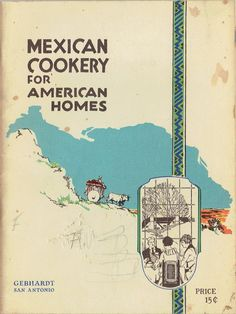 Mexican Cookery For American Homes, Gebhardt's, Retro Recipes, Vintage Recipes, Recipe Books, Vintage Cookbooks, Booklet, Homes, History, Food, Fiestas