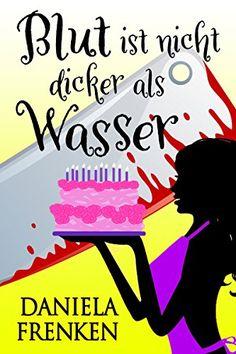 Blut Ist Nicht Dicker Als Wasser Kathi Wc Llmann Krimi 2 Nicht Dicker Blut Ist Book Club Books Book Logo Book Activities