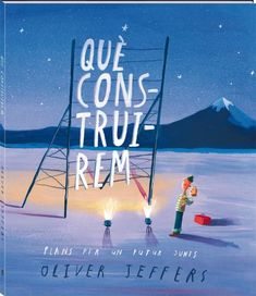 """Oliver Jeffers. """"Què construirem"""", Editorial Tàndem (5 a 8 anys) Oliver Jeffers, The Journey, Why Read, All Locations, Important Things In Life, Reading Levels, Bright Future, Beautiful Stories, Album"""