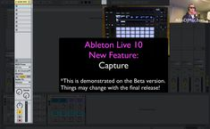 Ableton Live 10 is Here! Capture: Ableton Live 10 New Feature Tutorial