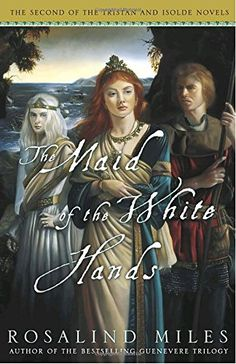 The Maid of the White Hands (Tristan and Isolde Novels, Book 2) by Rosalind Miles. Used Book in Good Condition.