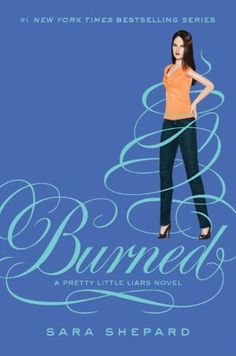 Burned (Pretty Little Liars Series #12)