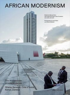 African Modernism: The Architecture of Independence. Ghana, Senegal, Côte d'Ivoire, Kenya, Zambia by Manuel Herz http://www.amazon.com/dp/3906027740/ref=cm_sw_r_pi_dp_elQNvb15ZTV1S