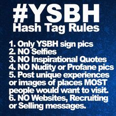 #YSBH Hash Tag Rules! Learn Them, Live Them, Share Them! We can get to 1 million photos with your help! #worldventures
