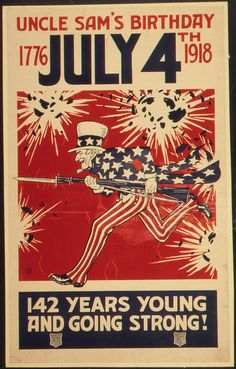"""Uncle Sam's Birthday. 1776- July 4th 1918. 142 Years Young and Going Strong.""  by The U.S. National Archives  Download & print for the 4th of July!"
