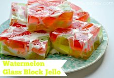 Glass Block Watermelon Jello Recipe - The Cards We Drew