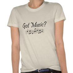 Got Music? (Notes 1) Tee Shirt