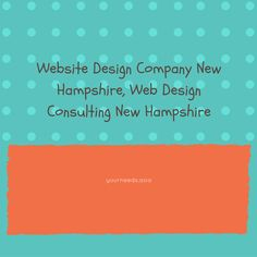 Website Design Company New Hampshire Web Design Consulting New Hampshire