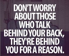 February 11th 2013 / Quote #139 Those Who Talk Behind Your Back | DDMBOSS Designs