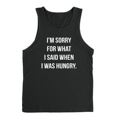 I'm sorry for what I said when I was hungry funny cool trending birthday gift ideas for her for him