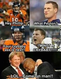 Denver Broncos.   I LOVE PEYTON THE BRONCOS AND JOHN GRUDEN!!!!