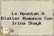 http://tecnoautos.com/wp-content/uploads/imagenes/tendencias/thumbs/le-apuntan-a-blatter-romance-con-irina-shayk.jpg Irina Shayk. Le apuntan a Blatter romance con Irina Shayk, Enlaces, Imágenes, Videos y Tweets - http://tecnoautos.com/actualidad/irina-shayk-le-apuntan-a-blatter-romance-con-irina-shayk/