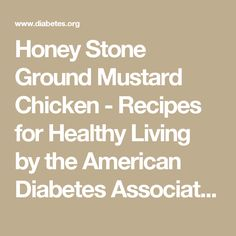 Honey Stone Ground Mustard Chicken - Recipes for Healthy Living by the American Diabetes Association®