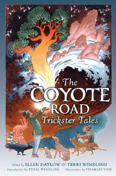 THE COYOTE ROAD: Trickster Tales. Edited by Ellen Datlow and Terri Windling, with illustrations by Charles Vess. (A World Fantasy Award Finalist for Best Anthology) Need to read this. High Fantasy, Fantasy Art, Trickster Tales, Spiderwick, Holly Black, Faeries, Mythology, Fairy Tales, Original Art
