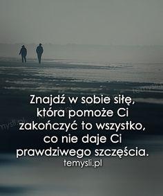 TeMysli.pl - Inspirujące myśli, cytaty, demotywatory, teksty, ekartki, sentencje In Other Words, Positive Thoughts, Love Life, Motto, Sentences, Me Quotes, Depression, Texts, Sad
