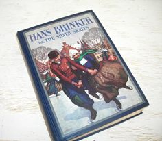 Hans Brinker or The Silver Skates by Mary M Dodge 1932 - illustrated vintage book - home library decor - shabby cottage chic - ice skating