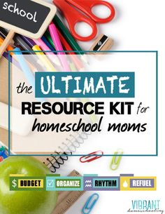 Get your FREE copy of the Ultimate Resource Kit for Homeschool Moms! 16 pages of resources, links, worksheets and more!