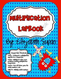 Multiplication Lapbook with Foldables~ Common Core Aligned (Fun in Room anchor-charts-foldables Common Core Multiplication, Common Core Math, Teaching Multiplication, Fractions, Math Resources, Math Activities, Educational Activities, Homeschool Math, Homeschooling