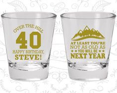 40th Birthday Shot Glasses, Personalized Birthday Shot Glass, Over the Hill, Not as Old as you will be next year (20123)