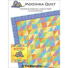 Mooshka Quilt, inspired by MOOSHKA, A QUILT STORY by Julie Paschkis.  Includes quilting instructions