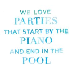 """We love parties that start by the piano & end in the Pool."" #LillyPulitzer #Quotes #lillysaid"