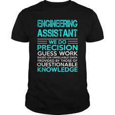 Engineering Assistant We Do Precision Guess Work Knowledge T-Shirt, Hoodie Engineering Assistant