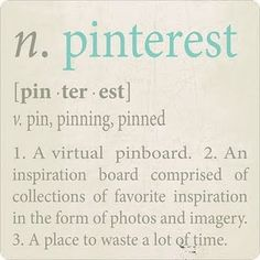 #3 and I love it! I get nothing done in the large amount of time I spend pinning and yet I feel so productive when I'm done. :)