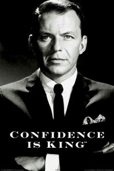 Sinatra aka SWAGGER! When I say I am going to pull a Sinatra on you .. that means I am going to do it ..my way..enough said!