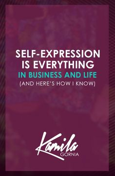 Why Self-Expression is EVERYTHING in Business and in LifeEdit Entry
