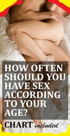HOW OFTEN SHOULD YOU HAVE SEX ACCORDING TO YOUR AGE (CHART)