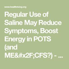 Regular Use of Saline May Reduce Symptoms, Boost Energy in POTS (and ME/CFS?) - Health Rising