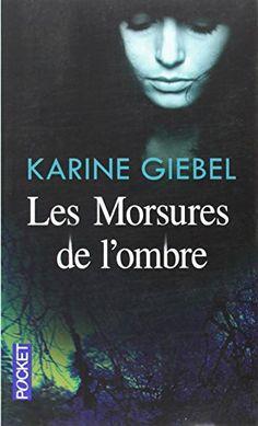 Amazon.fr - Les morsures de l'ombre - Karine GIEBEL - Livres