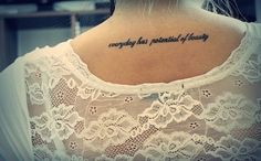 Lindo Frase: Everyday has potential of beauty